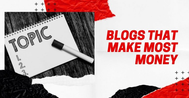 blogs that make most money