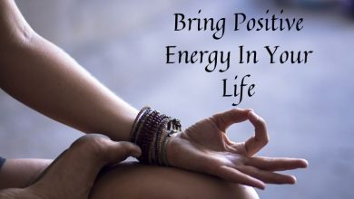 how to bring positive energy in life